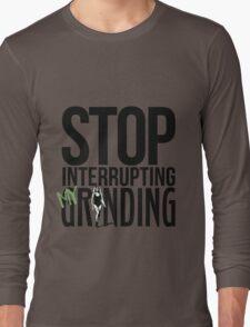 Stop Interrupting My Grinding  T-Shirt