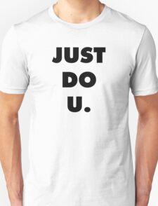 Just Do U (Black Font) T-Shirt