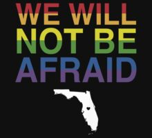 We Will Not Be Afraid One Piece - Short Sleeve