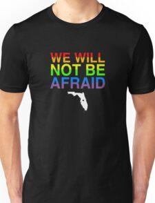 We Will Not Be Afraid Unisex T-Shirt