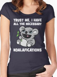 Trust Me, I Have All The Necessary Koalafications Women's Fitted Scoop T-Shirt