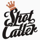 Shot caller by shanin666