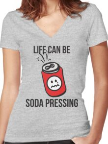 Life Can Be Soda Pressing Women's Fitted V-Neck T-Shirt