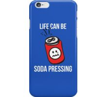 Life Can Be Soda Pressing iPhone Case/Skin