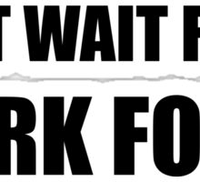 Dont Wait Work For It Sticker