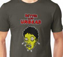 Better Off Undead Unisex T-Shirt