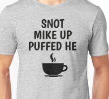 Snot Mike Up Puffed He - GMM Mad Gab Unisex T-Shirt