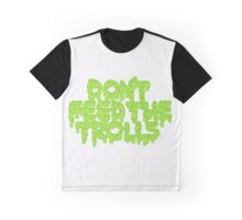 Don't Feed the Trolls Graphic T-Shirt