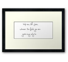 You're My Only Ho Framed Print