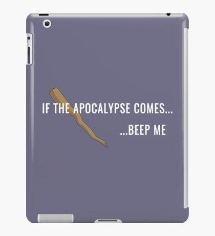 If the Apocalypse Comes...Beep Me iPad Case/Skin