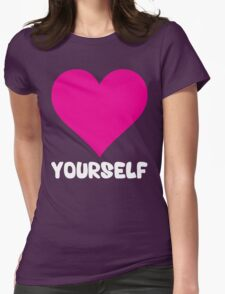 Love Yourself Womens Fitted T-Shirt