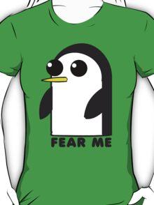 Gunter Penguin - Fear Me T-Shirt
