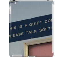 Quiet zone iPad Case/Skin