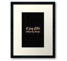 "A jug fills... ""Buddha"" Inspirational Quote Framed Print"