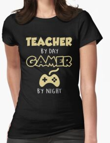 Teacher By Day Gamer By Night.  Womens Fitted T-Shirt