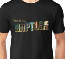 Welcome to Rapture Unisex T-Shirt