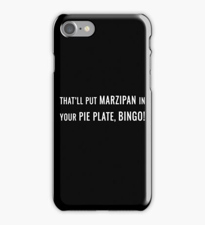 That'll Put Marzipan in your Pie Plate, Bingo! iPhone Case/Skin