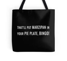 That'll Put Marzipan in your Pie Plate, Bingo! Tote Bag