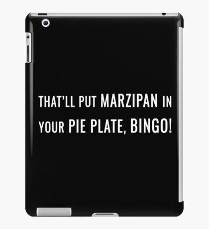 That'll Put Marzipan in your Pie Plate, Bingo! iPad Case/Skin