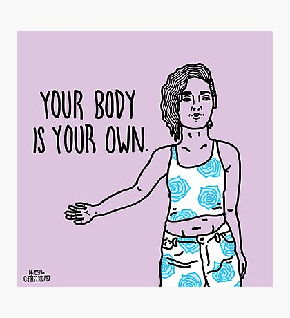 Your Body Is Your Own Photographic Print
