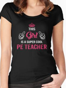 This Girl Is A Super Cool Pe Teacher. Cool Gift Women's Fitted Scoop T-Shirt
