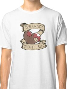 The Crazy Sloth Lady Classic T-Shirt