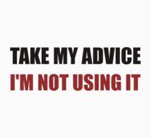 Take My Advice Baby Tee