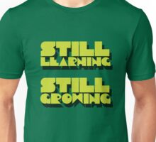still learning still growing - banksy quote Unisex T-Shirt