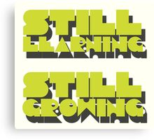 still learning still growing - banksy quote Canvas Print