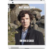 Not Now John im on a case iPad Case/Skin