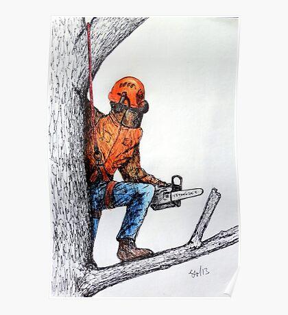 Arborist Tree Surgeon Lumberjack Logger Stihl chainsaw Poster