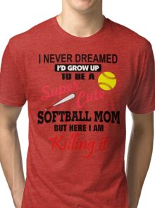 I Never Dreamed Softball Tri-blend T-Shirt