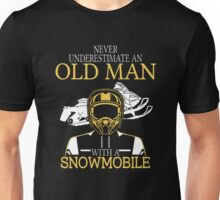 Never Underestimate An Old Man With A Snowmobile Unisex T-Shirt