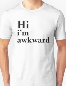 Hi I'm Awkward  Unisex T-Shirt