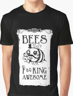 Bees are F**cking awesome! Graphic T-Shirt