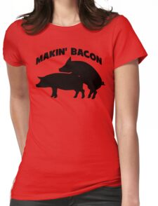 Makin' Bacon Womens Fitted T-Shirt