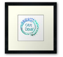 Calm Down (in blue swirl) Framed Print