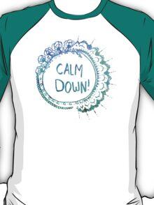 Calm Down (in blue swirl) T-Shirt
