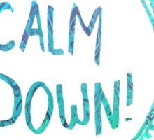 Calm Down (in blue swirl) Sticker