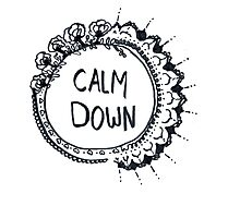 Calm Down (in black) Photographic Print