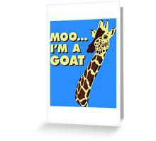 Moo... I'm A Goat Greeting Card