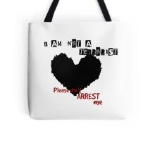 I am NOT a Terrorist  Tote Bag