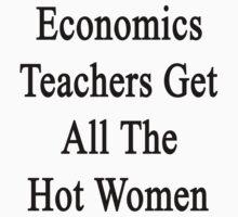 Economics Teachers Get All The Hot Women by supernova23