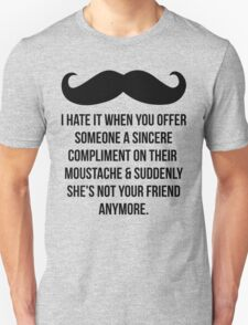 Compliment Her On Her Moustache Unisex T-Shirt