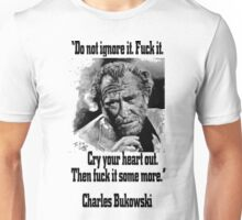 BUKOWSKI quote - FUCK it Unisex T-Shirt