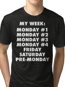 Everyday Is Monday Tri-blend T-Shirt