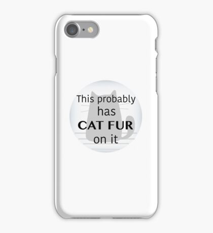 This probably has cat fur on it iPhone Case/Skin