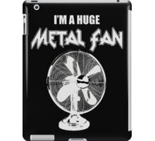 I'm a Huge Metal Fan iPad Case/Skin
