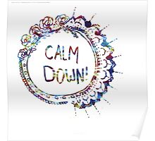 Calm Down (in tie dye) Poster