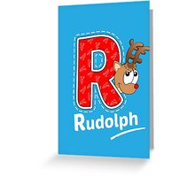 'R' is for Rudolph! Greeting Card